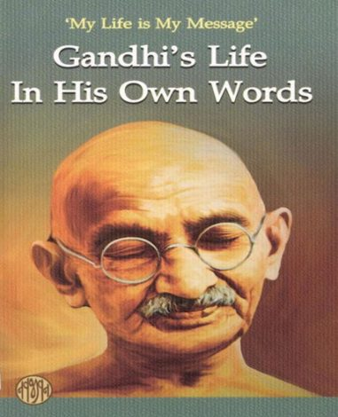 gandhi his life and message for